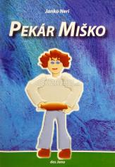 Pekár Miško - a jeho dom v horách