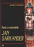 Kněz a mučedník Jan Sarkander - Sborník k svatořečení