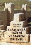 Královská tažení ve starém Orientu - Od Sinuheta k Nabukadnezarovi