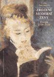 Zrození moderní ženy - Evropa 1789-1918