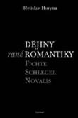 Dějiny rané romantiky Fichte-Schlegel-Novalis