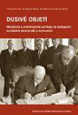 Dusivé objetí - Historické a politologické pohledy na spolupráci sociálních demokratů a komunistů