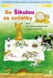 Se Šikulou za zvířátky - aneb Jak zabavit nadané dítě ve věku 3 až 5 let