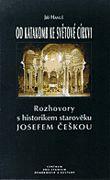 Od katakomb ke světové církvi - Rozhovory s historikem starověku Josefem Češkou