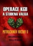Operace KGB a studená válka - Mitrochinův archiv II
