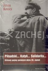 Piłsudski… Katyň… Solidarita - Klíčové pojmy polských dějin 20. století