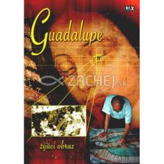 DVD: Guadalupe - žijúci obraz