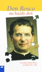 Don Bosco na každý deň - Z myšlienok Jána Bosca na každý deň v roku