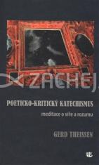 Poeticko-kritický katechismus - Meditace o víře a rozumu