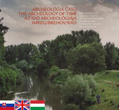 Archeológia času - Život a príbehy ľudí z južného Zemplína