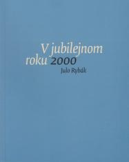 V jubilejnom roku 2000 - Záznamy zo zápisníka január - december 2000