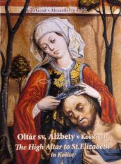 Oltár sv. Alžbety v Košiciach • The High Alter to St.Elizabeth in Košice