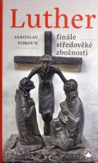 Luther - finále středověké zbožnosti