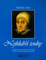 Nejhlubší touhy - Zkušenosti duchovních cvičení; Ignaciánska cesta Mary Ward