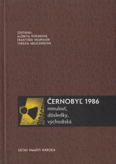 Černobyľ 1986 - Minulosť, dôsledky, východiská