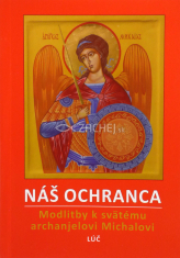 Náš ochranca - Modlitby k svätému archanjelovi Michalovi