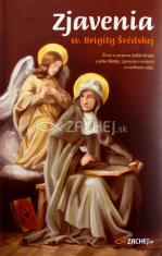 Zjavenia sv. Brigity Švédskej - Život a utrpenie Ježiša Krista a Jeho Matky, zjavenia o svätých a osobnom súde