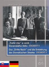 """Tretia ríša a vznik Slovenského štátu. Dokumenty II. - Das """"Drittte Reich"""" und die Entstehung des Slowakischen Staates. Dokumente II."""
