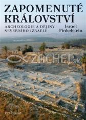 Zapomenuté království - Archeologie a dějiny severního Izraele