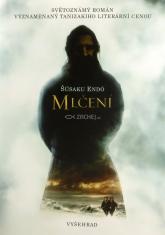 Mlčení - Nejúspěšnější román japonského autora Šúsaku Endó