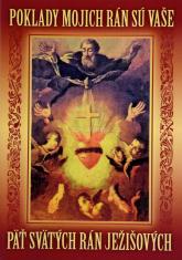Poklady mojich rán sú vaše (plnofarebné) - Päť svätých rán Ježišových