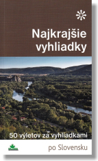Najkrajšie vyhliadky - 50 výletov za vyhliadkami po Slovensku