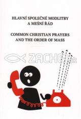 Hlavní společné modlitby a mešní řád - COMMON CHRISTIAN PRAYERS AND THE ORDER OF MASS