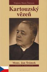 Kartouzský vězeň - Mons. Jan Šrámek
