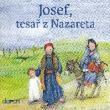 Josef - tesař z Nazareta (Nový zákon) - Biblický příběh o Vánocích a Ježíšově dětsví z pohledu Josefa