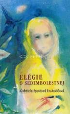 Elégie o Sedembolestnej - Meditačné básne s ilust. akad. mal. Barbory Neumannovej