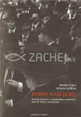 Rabíni naší doby - Autority judaismu v náboženském a politickém dění 20. století a současnosti