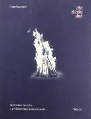 Jako sžírající oheň - Rozprava mnicha o prokazování milosrdenství