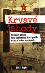 Krvavé jahody - Skutočný Príbeh Věry Sosnarovej, ktorá prežila dvadsať rokov v gulagoch
