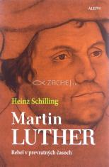 Martin Luther - Rebel v prevratných časoch