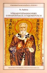 Výklad vyznania viery, O sviatostiach, O tajomstvách - Svätý Ambróz a katechumenáte