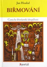 Biřmování - Cesta ke křesťanské dospělosti