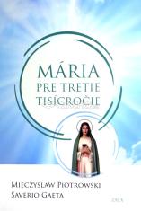 Mária pre tretie tisícročie - Príbeh Bruna Cornacchiola
