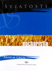 Sviatosti - Eucharistia - sviatosť premenenia