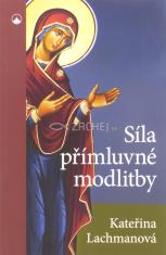 Síla přímluvné modlitby (2.vydání)