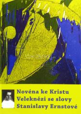 Novéna ke Kristu Veleknězi se slovy Stanislavy Ernstové - 6.1.1891 - 16.3.1968