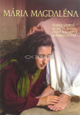 Mária Magdaléna - Podľa videní blahoslavenej Anny Kataríny Emmerichovej