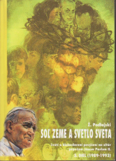 Soľ zeme a svetlo sveta III. diel - Svätí a blahoslavení povýšení na oltár pápežom Jánom Pavlom II.