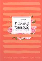 Zápisník: Milovanej Princeznej - červený - Pre všetky vzácne momenty prežívané s mojím Kráľom