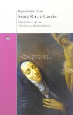 Svatá Rita z Cascie (česky) - Manželka a matka, řeholnice a divotvůrkyně