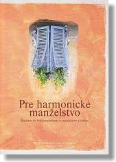 Pre harmonické manželstvo - Štúdium so Svätým písmom o manželstve a rodine