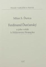 Ferdinand Ďurčanský a jeho vzťah k Hitlerovmu Nemecku