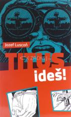 Titus, ideš!