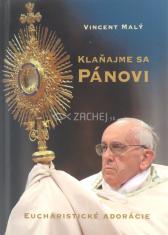 Klaňajme sa Pánovi - Eucharistické adorácie