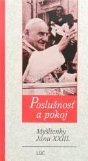 Poslušnosť a pokoj - Myšlienky Jána XXIII.