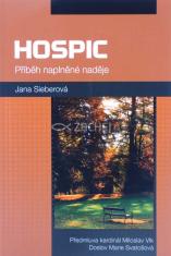 Hospic - Příběh naplněné naděje - Předmluva kardinál Miroslav Vlk, Doslov Marie Svatošová